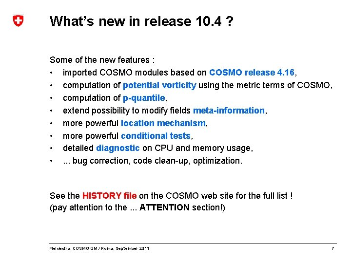 What's new in release 10. 4 ? Some of the new features : •