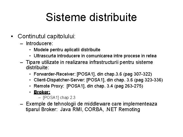 Sisteme distribuite • Continutul capitolului: – Introducere: • Modele pentru aplicatii distribuite • Ultrascurta
