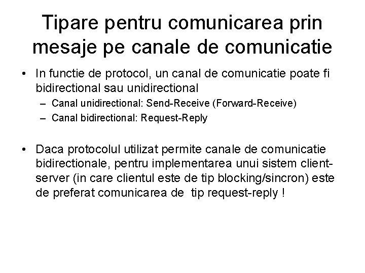 Tipare pentru comunicarea prin mesaje pe canale de comunicatie • In functie de protocol,