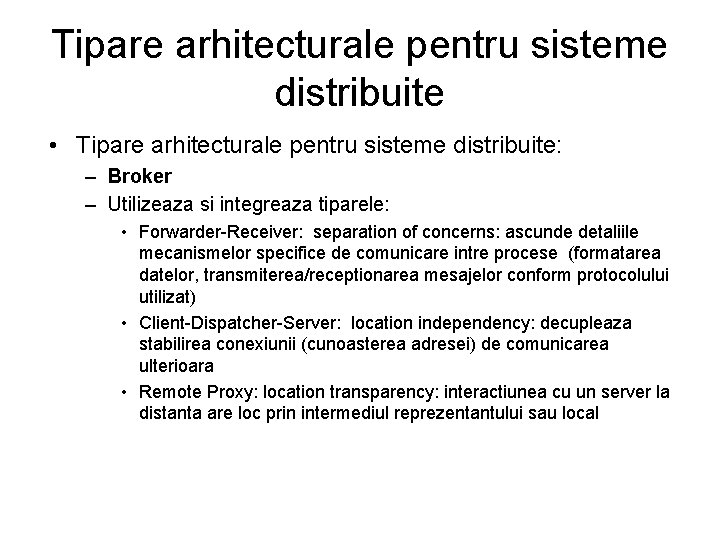 Tipare arhitecturale pentru sisteme distribuite • Tipare arhitecturale pentru sisteme distribuite: – Broker –