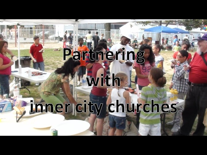 Partnering with inner city churches