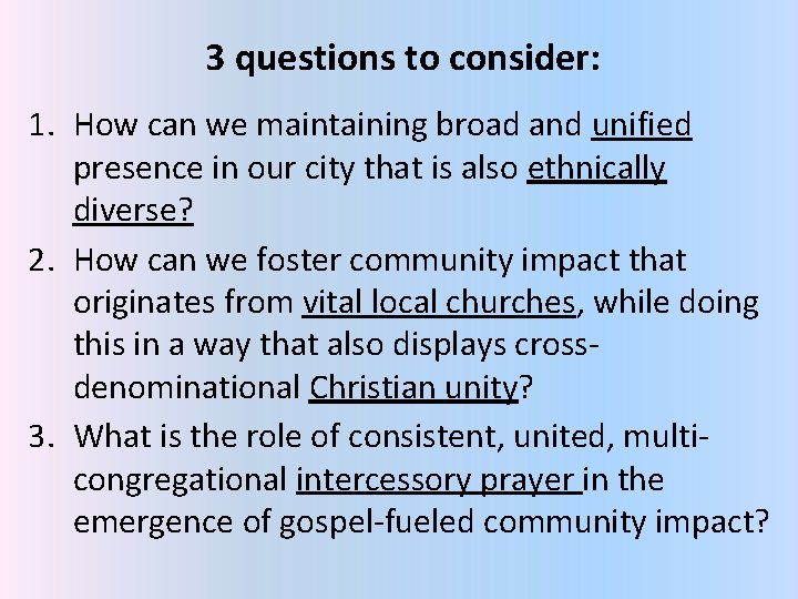 3 questions to consider: 1. How can we maintaining broad and unified presence in