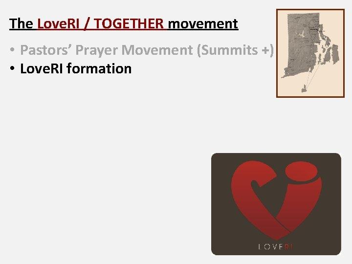 The Love. RI / TOGETHER movement • Pastors' Prayer Movement (Summits +) • Love.