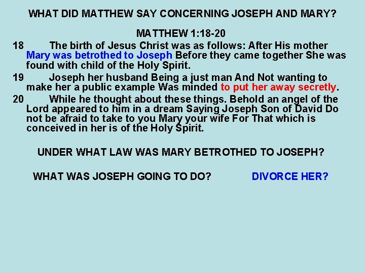 WHAT DID MATTHEW SAY CONCERNING JOSEPH AND MARY? MATTHEW 1: 18 -20 18 The