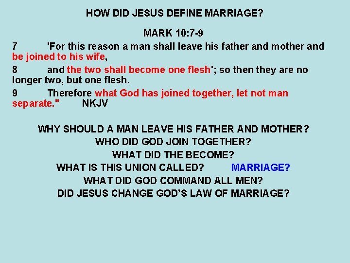 HOW DID JESUS DEFINE MARRIAGE? MARK 10: 7 -9 7 'For this reason a