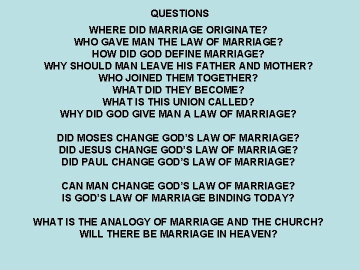 QUESTIONS WHERE DID MARRIAGE ORIGINATE? WHO GAVE MAN THE LAW OF MARRIAGE? HOW DID