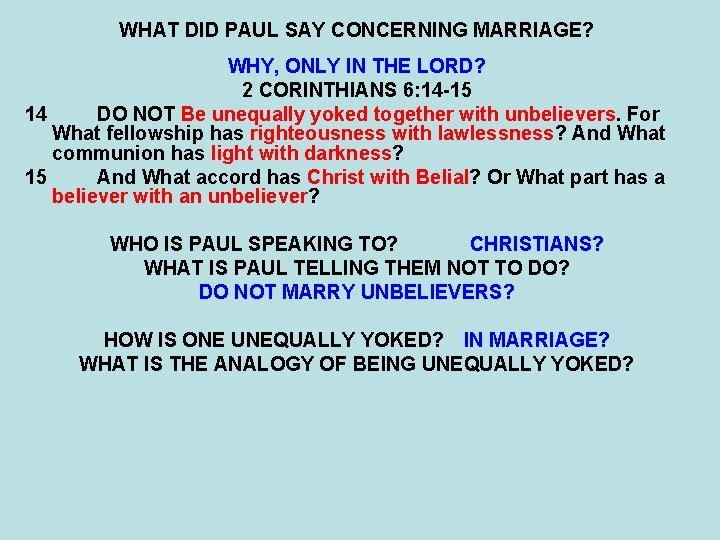 WHAT DID PAUL SAY CONCERNING MARRIAGE? WHY, ONLY IN THE LORD? 2 CORINTHIANS 6: