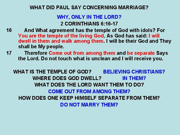 WHAT DID PAUL SAY CONCERNING MARRIAGE? 16 17 WHY, ONLY IN THE LORD? 2
