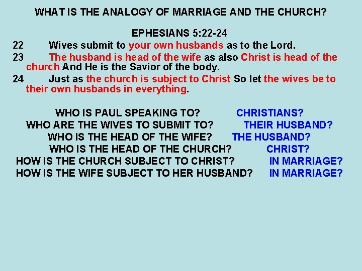WHAT IS THE ANALOGY OF MARRIAGE AND THE CHURCH? EPHESIANS 5: 22 -24 22