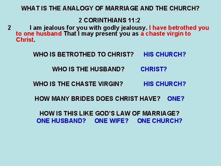 WHAT IS THE ANALOGY OF MARRIAGE AND THE CHURCH? 2 CORINTHIANS 11: 2 2