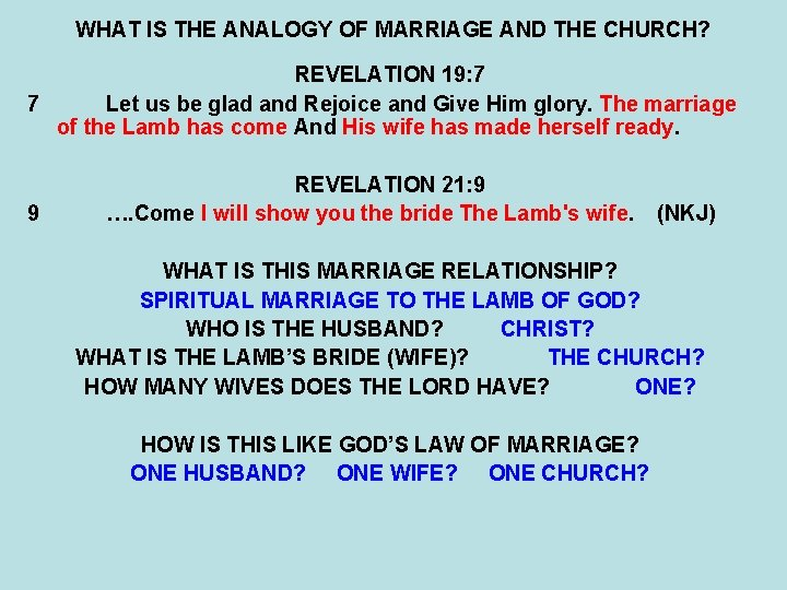WHAT IS THE ANALOGY OF MARRIAGE AND THE CHURCH? REVELATION 19: 7 7 Let