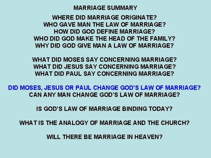MARRIAGE SUMMARY WHERE DID MARRIAGE ORIGINATE? WHO GAVE MAN THE LAW OF MARRIAGE? HOW