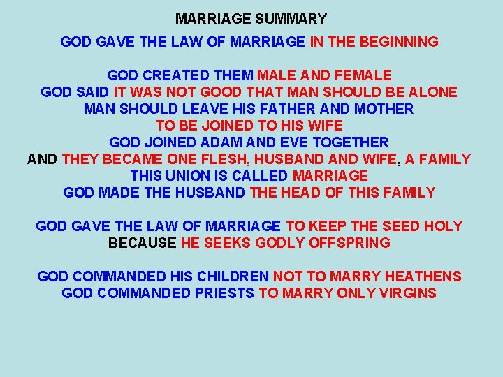 MARRIAGE SUMMARY GOD GAVE THE LAW OF MARRIAGE IN THE BEGINNING GOD CREATED THEM