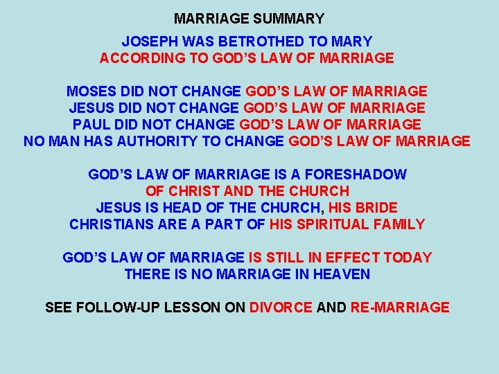 MARRIAGE SUMMARY JOSEPH WAS BETROTHED TO MARY ACCORDING TO GOD'S LAW OF MARRIAGE MOSES