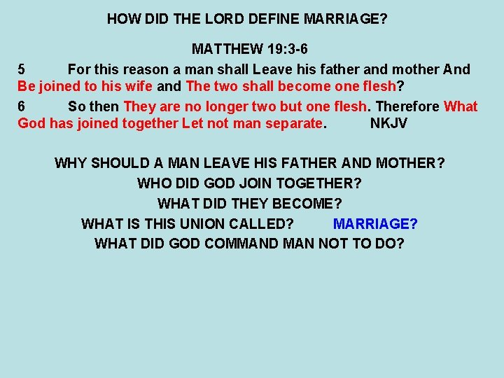 HOW DID THE LORD DEFINE MARRIAGE? MATTHEW 19: 3 -6 5 For this reason