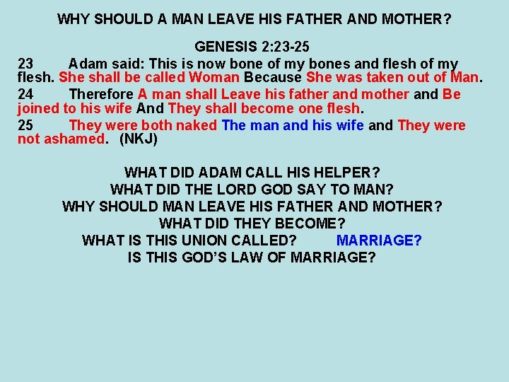 WHY SHOULD A MAN LEAVE HIS FATHER AND MOTHER? GENESIS 2: 23 -25 23