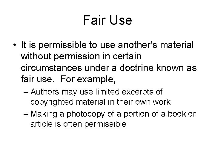Fair Use • It is permissible to use another's material without permission in certain