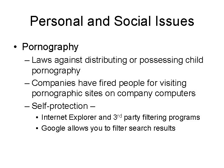 Personal and Social Issues • Pornography – Laws against distributing or possessing child pornography