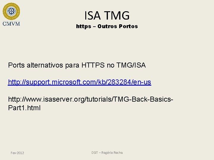 ISA TMG https – Outros Ports alternativos para HTTPS no TMG/ISA http: //support. microsoft.