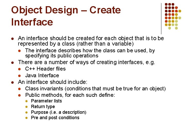 Object Design – Create Interface l l l An interface should be created for