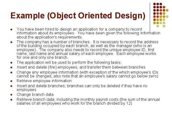 Example (Object Oriented Design) l l l l l You have been hired to