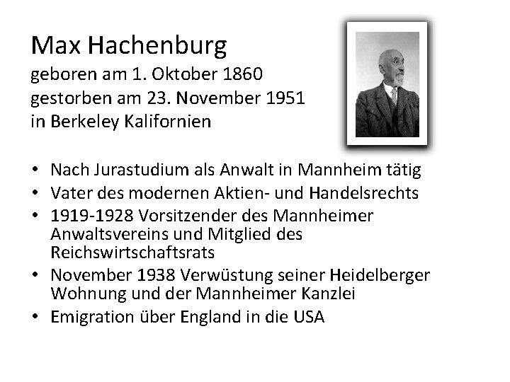 Max Hachenburg geboren am 1. Oktober 1860 gestorben am 23. November 1951 in Berkeley