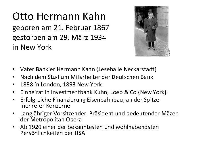 Otto Hermann Kahn geboren am 21. Februar 1867 gestorben am 29. März 1934 in