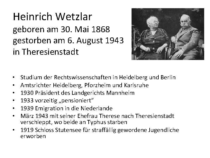 Heinrich Wetzlar geboren am 30. Mai 1868 gestorben am 6. August 1943 in Theresienstadt