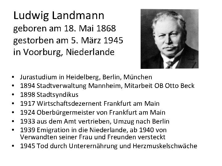 Ludwig Landmann geboren am 18. Mai 1868 gestorben am 5. März 1945 in Voorburg,