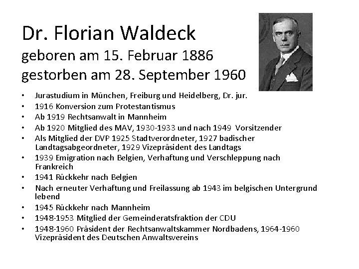 Dr. Florian Waldeck geboren am 15. Februar 1886 gestorben am 28. September 1960 •