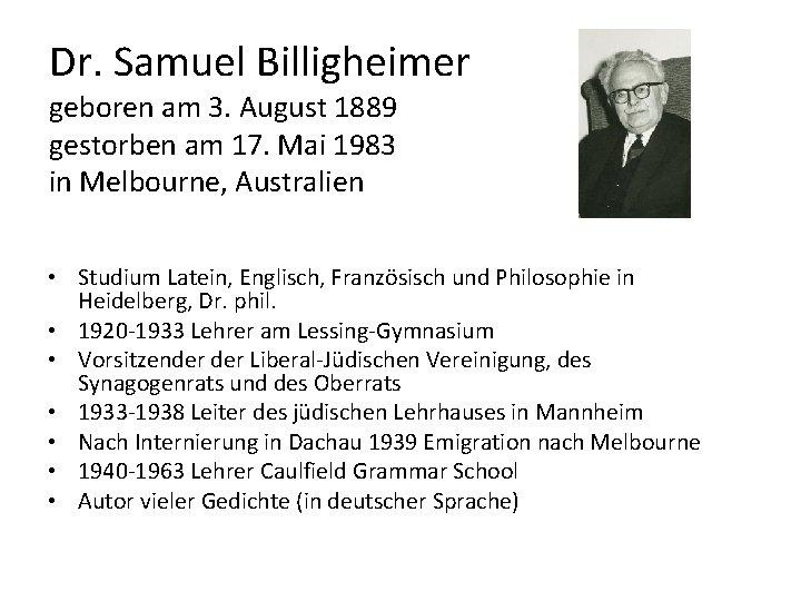 Dr. Samuel Billigheimer geboren am 3. August 1889 gestorben am 17. Mai 1983 in