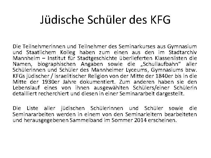 Jüdische Schüler des KFG Die Teilnehmerinnen und Teilnehmer des Seminarkurses aus Gymnasium und Staatlichem