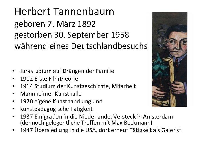 Herbert Tannenbaum geboren 7. März 1892 gestorben 30. September 1958 während eines Deutschlandbesuchs Jurastudium