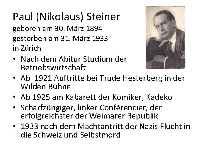 Paul (Nikolaus) Steiner geboren am 30. März 1894 gestorben am 31. März 1933 in