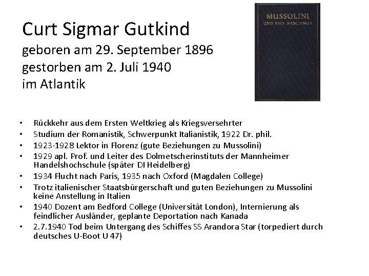 Curt Sigmar Gutkind geboren am 29. September 1896 gestorben am 2. Juli 1940 im