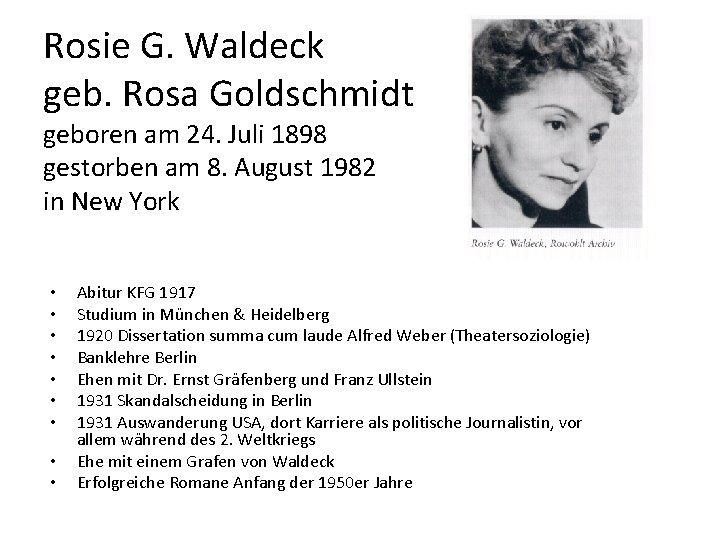 Rosie G. Waldeck geb. Rosa Goldschmidt geboren am 24. Juli 1898 gestorben am 8.