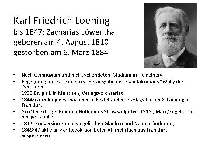 Karl Friedrich Loening bis 1847: Zacharias Löwenthal geboren am 4. August 1810 gestorben am