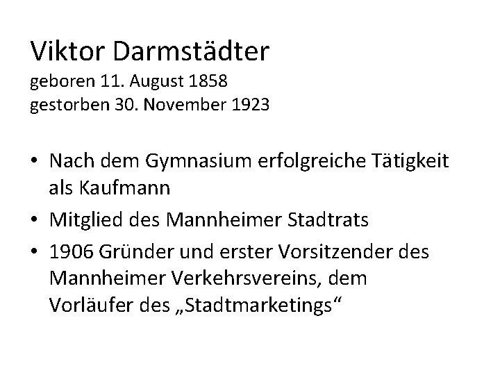 Viktor Darmstädter geboren 11. August 1858 gestorben 30. November 1923 • Nach dem Gymnasium