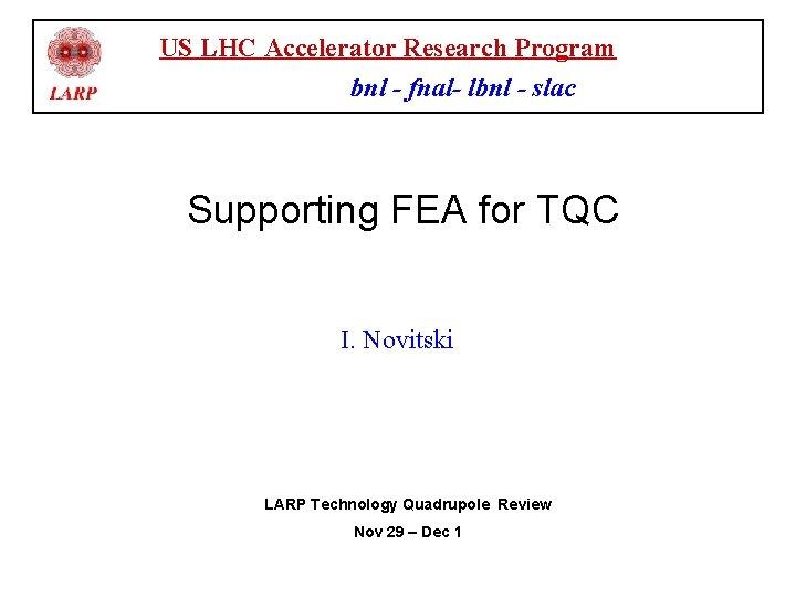 US LHC Accelerator Research Program bnl - fnal- lbnl - slac Supporting FEA for