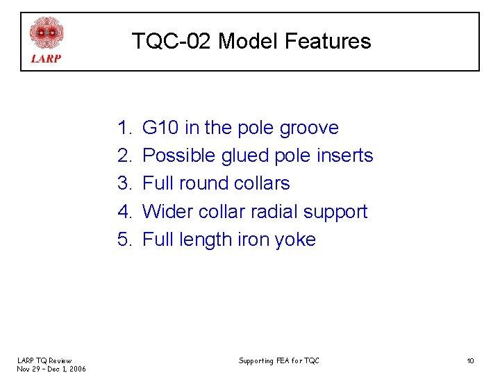 TQC-02 Model Features 1. 2. 3. 4. 5. LARP TQ Review Nov 29 –
