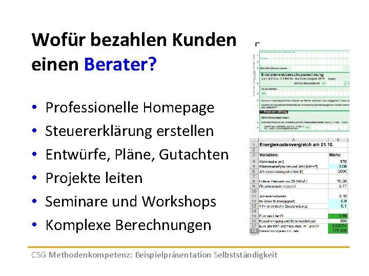 Wofür bezahlen Kunden einen Berater? • • • Professionelle Homepage Steuererklärung erstellen Entwürfe, Pläne,