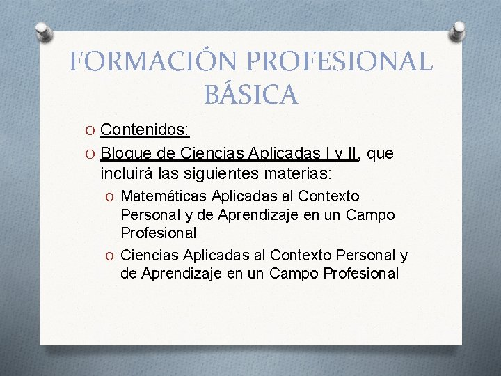 FORMACIÓN PROFESIONAL BÁSICA O Contenidos: O Bloque de Ciencias Aplicadas I y II, que