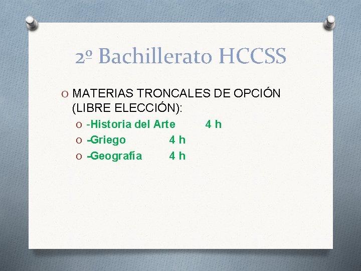 2º Bachillerato HCCSS O MATERIAS TRONCALES DE OPCIÓN (LIBRE ELECCIÓN): O -Historia del Arte