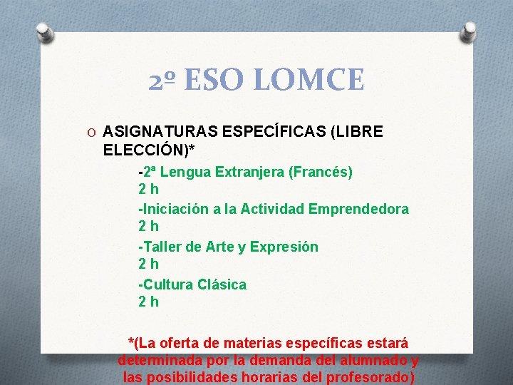 2º ESO LOMCE O ASIGNATURAS ESPECÍFICAS (LIBRE ELECCIÓN)* -2ª Lengua Extranjera (Francés) 2 h