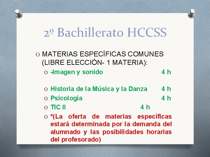 2º Bachillerato HCCSS O MATERIAS ESPECÍFICAS COMUNES (LIBRE ELECCIÓN- 1 MATERIA): O -Imagen y