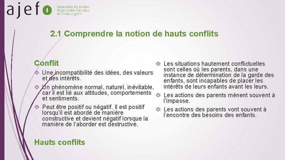 © 2019 2. 1 Comprendre la notion de hauts conflits Conflit Les situations hautement