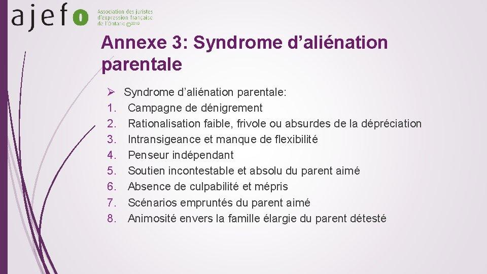 © 2019 Annexe 3: Syndrome d'aliénation parentale Ø 1. 2. 3. 4. 5. 6.