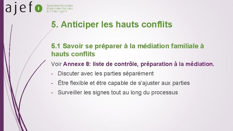 © 2019 5. Anticiper les hauts conflits 5. 1 Savoir se préparer à la