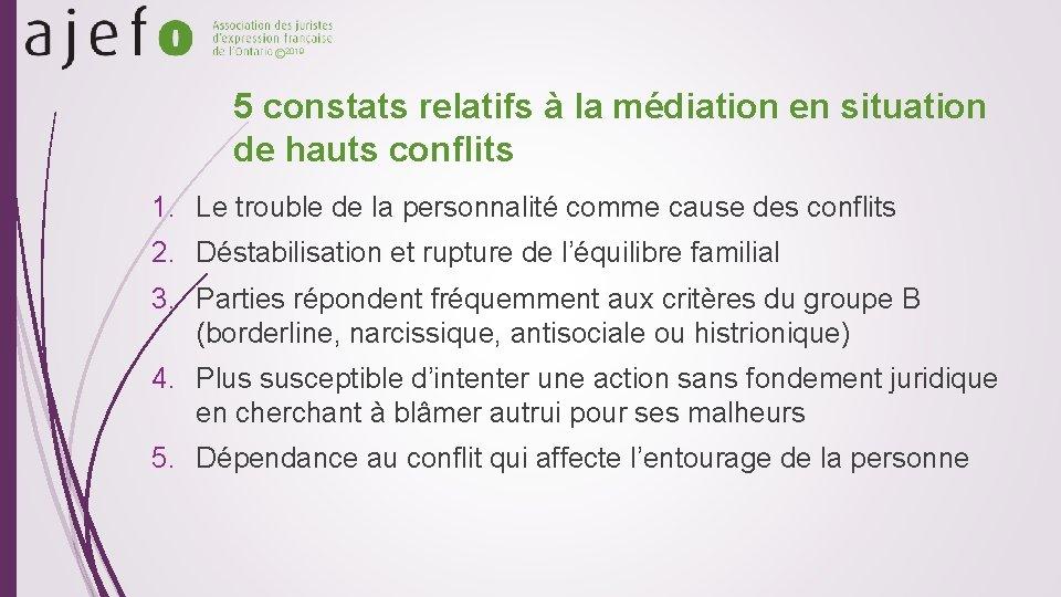 © 2019 5 constats relatifs à la médiation en situation de hauts conflits 1.