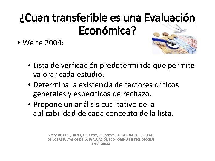 ¿Cuan transferible es una Evaluación Económica? • Welte 2004: • Lista de verficación predeterminda